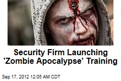 Security Firm Launching 'Zombie Apocalypse' Training