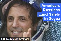 Yank, Russians Land Safely in Soyuz