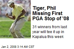 Tiger, Phil Missing First PGA Stop of '08