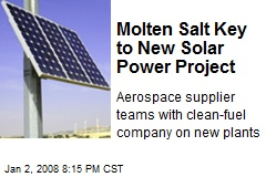 Molten Salt Key to New Solar Power Project