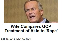Wife Compares GOP Treatment of Akin to 'Rape'
