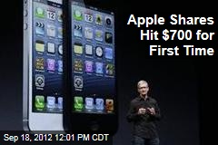 Apple Shares Hit $700 for First Time