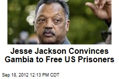 Jesse Jackson Convinces Gambia to Free US Prisoners