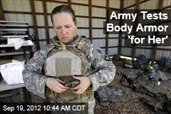 Army Tests Body Armor 'For Her'