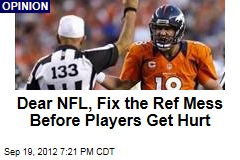 Dear NFL, Fix the Ref Mess Before Players Get Hurt