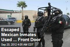 Escaped Mexican Inmates Used Front Door