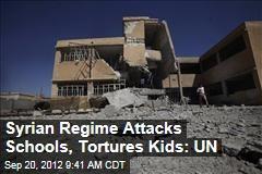 Syrian Regime Attacks Schools, Tortures Kids: UN