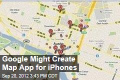 Google Might Create Map App for iPhones