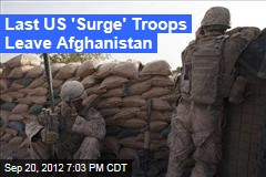 Last US 'Surge' Troops Leave Afghanistan