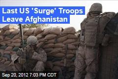 Last US 'Surge' Troops Leave Afghanistan