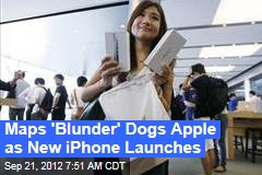 Maps 'Blunder' Dogs Apple as New iPhone Launches