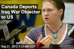 Canada Deports Iraq War Objector to US
