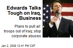 Edwards Talks Tough on Iraq, Business