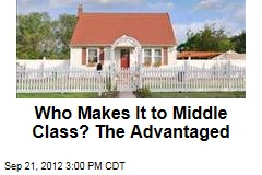 Who Makes It to Middle Class? The Advantaged