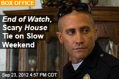 End of Watch , Scary House Tie on Slow Weekend