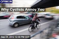 Why Cyclists Annoy You