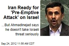 Iran Ready for 'Pre-Emptive Attack' on Israel