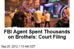 FBI Agent Spent Thousands on Brothels: Court File