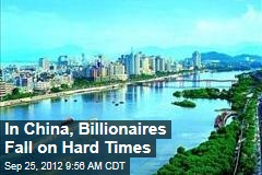 In China, Billionaires Fall on Hard Times