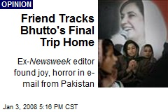 Friend Tracks Bhutto's Final Trip Home