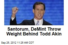 Santorum, DeMint Throw Weight Behind Todd Akin