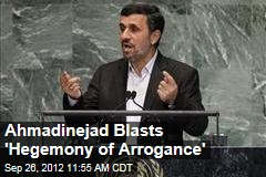 Ahmadinejad Blasts 'Hegemony of Arrogance'