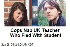 Cops Nab UK Teacher Who Fled With Student
