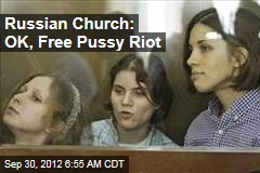 Russian Church: OK, Free Pussy Riot