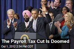 The Payroll Tax Cut Is Doomed