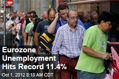 Eurozone Unemployment Hits Record 11.4%