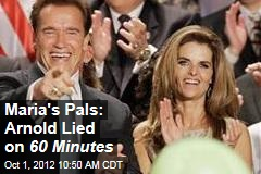 Maria's Pals: Arnold Lied on 60 Minutes