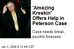 'Amazing Kreskin' Offers Help in Peterson Case