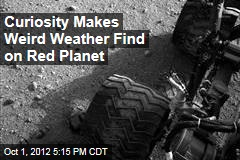 Curiosity Makes Weird Weather Find on Red Planet