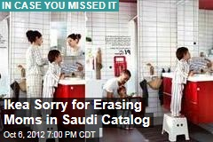 Ikea Sorry for Erasing Moms in Saudi Catalog