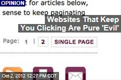 Websites That Keep You Clicking Are Pure 'Evil'