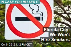 Florida City: We Won't Hire Smokers