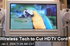 Wireless Tech to Cut HDTV Cord