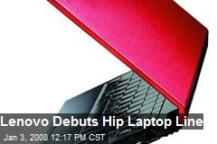 Lenovo Debuts Hip Laptop Line