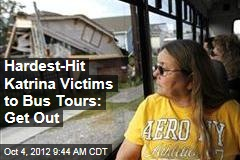 Hardest-Hit Katrina Victims to Bus Tours: Get Out