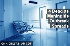 4 Dead as Meningitis Outbreak Spreads