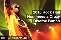 2013 Rock Hall Nominees a Crazy Diverse Bunch