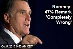 Romney: 47% Remark 'Just Wrong'