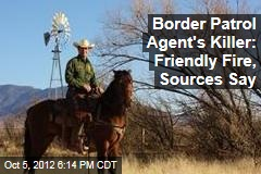 Border Patrol Agent's Killer: Friendly Fire?