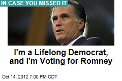 I'm a Lifelong Democrat, and I'm Voting for Romney