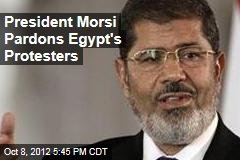 President Morsi Pardons Egypt's Protesters