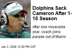 Dolphins Sack Cameron After 1-15 Season