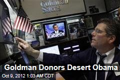 Goldman Donors Desert Obama