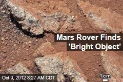 Mars Rover Finds 'Bright Object'