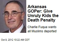 Arkansas GOPer: Give Unruly Kids the Death Penalty