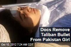 Docs Remove Taliban Bullet From Pakistan Girl